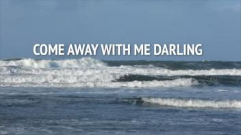 Come Away With Me Darling